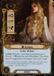 Éowyn  Noble. Rohan.  Action: Discard 1 card from your hand to give Éowyn +1 [willpower] until the end of the phase. This effect may be triggered by each player each round.